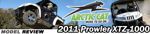 2011 Arctic Cat Prowler XTZ 1000 SxS / UTV Test Ride Review